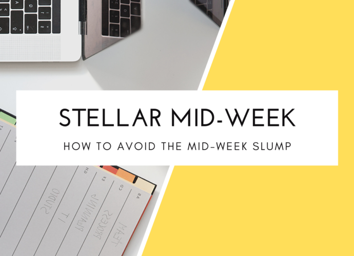 How To Avoid The Mid Week Slump