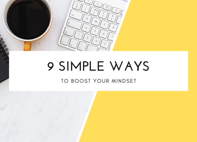 9 Simple Ways To Boost Your Mindset Daily