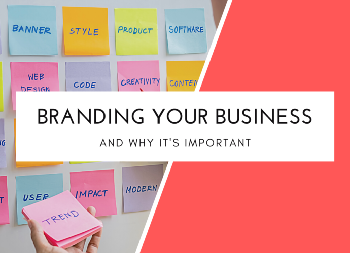 Branding Your Business and Why It's So Important