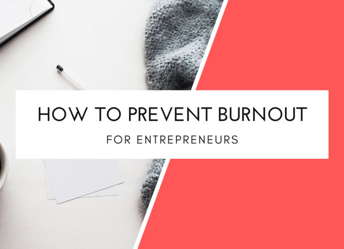 How To Prevent Burnout For Entrepreneurs