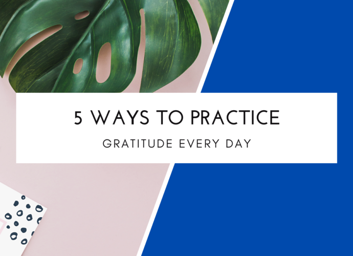 5 Ways To Practice Gratitude Every Day