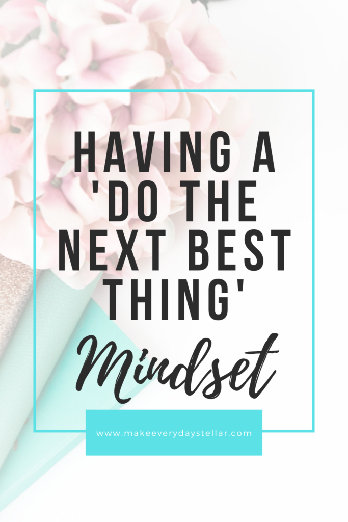 Having A Do The Next Best Thing Mindset