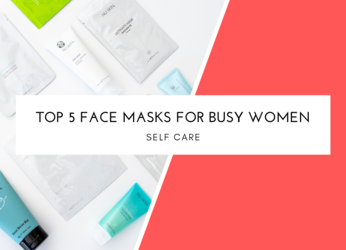 Top 5 Face Masks For Busy Women