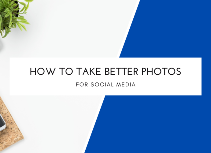 How To Take Better Photos For Social Media