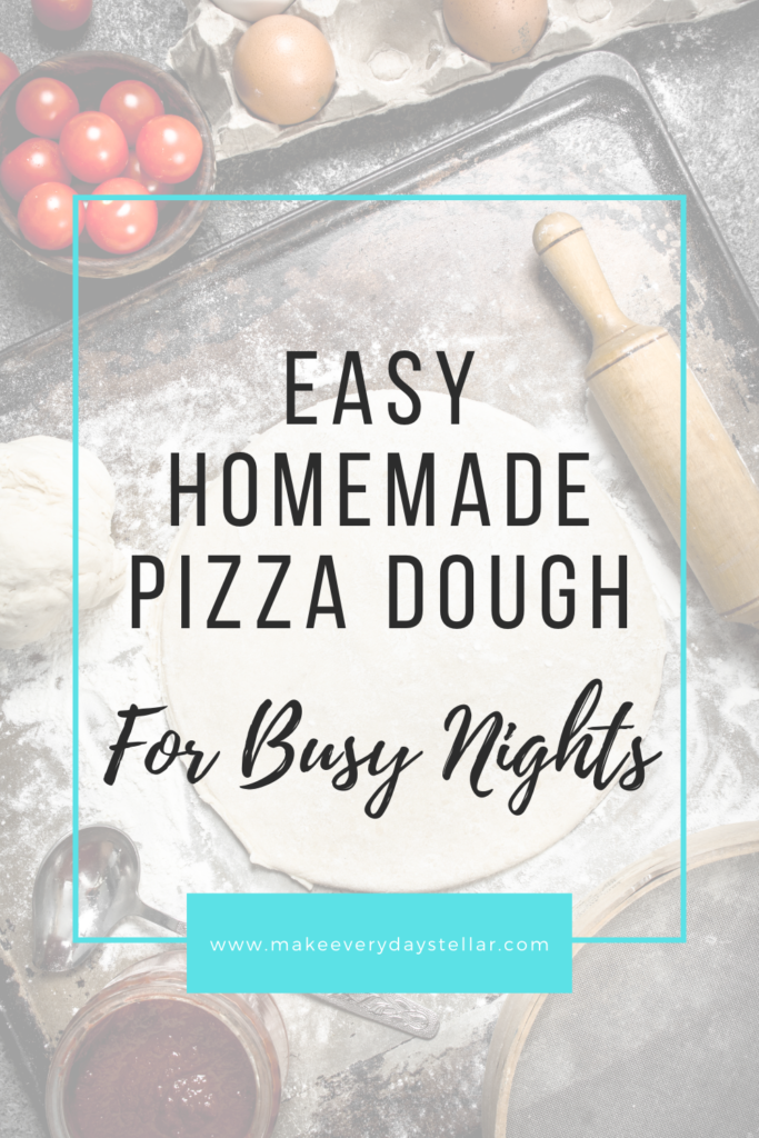 Easy Homemade Pizza Dough For Busy Nights