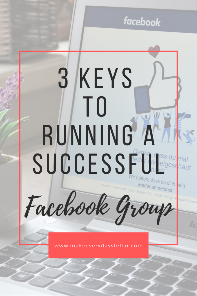 3 Keys To Running A Successful Facebook Group