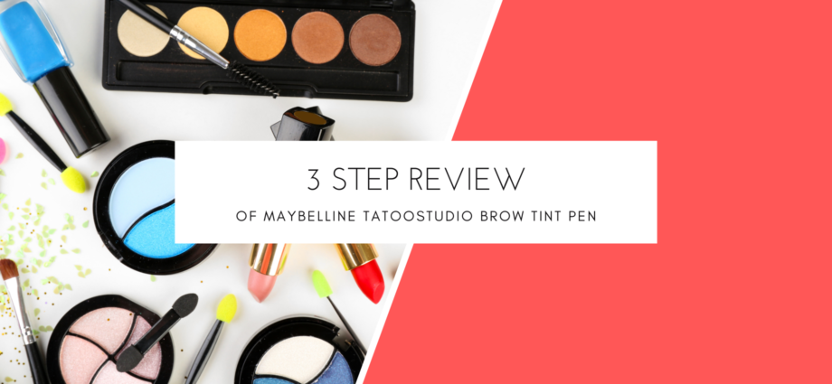 3 Step Review Of Maybelline Tattoostudio Brow Tint Pen