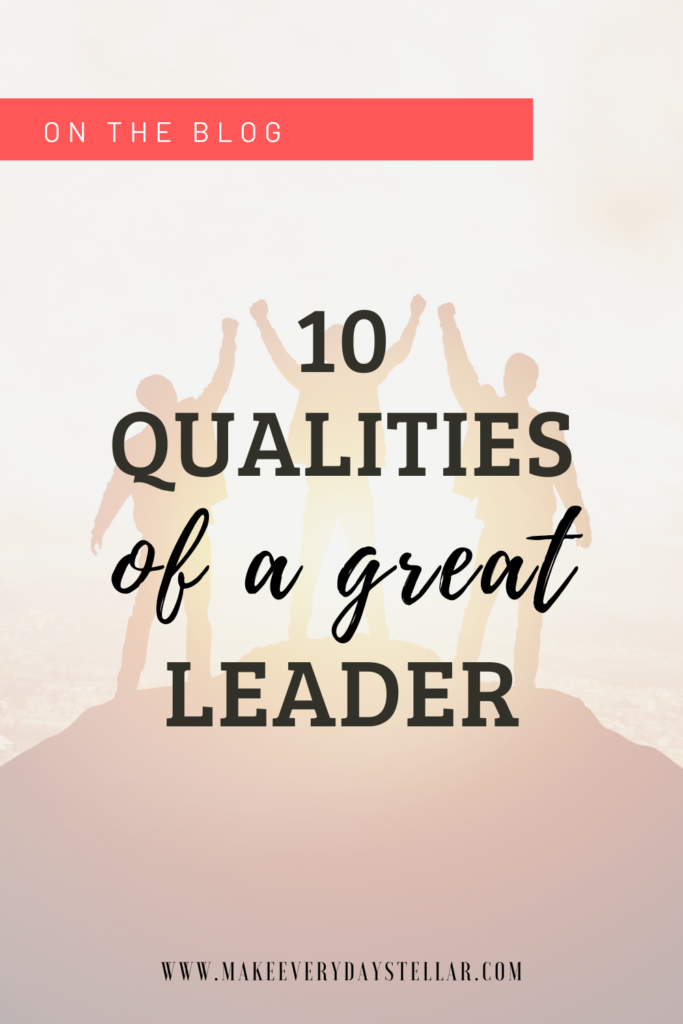 10 Qualities Of A Great Leader