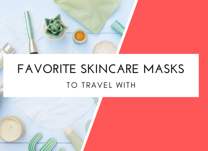 Favorite Skincare Masks To Travel With
